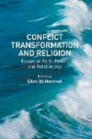 - Conflict Transformation and Religion: Essays on Faith, Power, and Relationship - 9781137568397 - V9781137568397