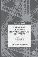 Beighton, Christian - Expansive Learning in Professional Contexts: A Materialist Perspective - 9781137574350 - V9781137574350