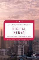 - Digital Kenya: An Entrepreneurial Revolution in the Making (Palgrave Studies of Entrepreneurship in Africa) - 9781137578808 - V9781137578808