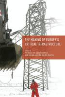 - The Making of Europe's Critical Infrastructure - 9781137580986 - V9781137580986