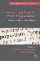 - Understanding Populist Party Organisation: The Radical Right in Western Europe (Palgrave Studies in European Political Sociology) - 9781137581969 - V9781137581969
