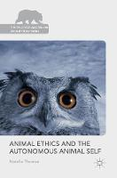 Thomas, Natalie - Animal Ethics and the Autonomous Animal Self (The Palgrave Macmillan Animal Ethics Series) - 9781137586841 - V9781137586841