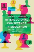 - Intercultural Competence in Education: Alternative Approaches for Different Times - 9781137587329 - V9781137587329