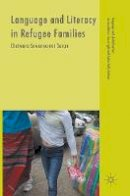 Duran, Chatwara Suwannamai - Language and Literacy in Refugee Families (Language and Globalization) - 9781137587541 - V9781137587541