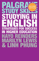 Reinders, Hayo, Phung, Linh, Lewis, Marilyn - Studying in English: Strategies for Success in Higher Education (Palgrave Study Skills) - 9781137594051 - V9781137594051
