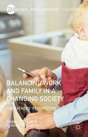 Ruspini, Elisabetta, Crespi, Isabella - Balancing Work and Family in a Changing Society: The Fathers' Perspective (Global Masculinities) - 9781137595270 - V9781137595270