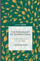 Bristow, Jennie - The Sociology of Generations: New Directions and Challenges - 9781137601353 - V9781137601353