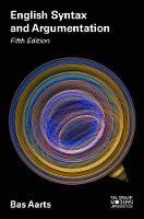 Aarts, Bas - English Syntax and Argumentation (Palgrave Modern Linguistics) - 9781137605795 - V9781137605795