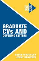 Keaveney, Jenny, Woodcock, Bruce - Graduate CVs and Covering Letters (Palgrave Career Skills) - 9781137606266 - V9781137606266