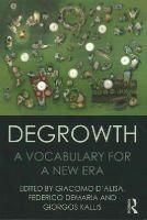 - Degrowth: A Vocabulary for a New Era - 9781138000773 - V9781138000773