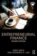 Vega, Gina, Lam, Miranda S. - Entrepreneurial Finance: Concepts and Cases - 9781138013605 - V9781138013605