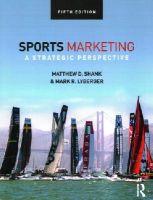 Shank, Matthew D., Lyberger, Mark R. - Sports Marketing: A Strategic Perspective, 5th edition - 9781138015968 - V9781138015968
