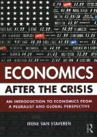 van Staveren, Irene - Economics After the Crisis: An Introduction to Economics from a Pluralist and Global Perspective - 9781138016125 - V9781138016125