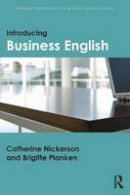 Nickerson, Catherine, Planken, Brigitte - Introducing Business English (Routledge Introductions to English for Specific Purposes) - 9781138016316 - V9781138016316