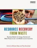 - Resource Recovery from Waste: Business Models for Energy, Nutrient and Water Reuse in Low- and Middle-income Countries - 9781138016552 - V9781138016552