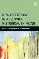 - New Directions in Assessing Historical Thinking (360 Degree Business) - 9781138018273 - V9781138018273