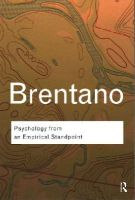 Brentano, Franz - Psychology from An Empirical Standpoint (Routledge Classics) - 9781138019171 - V9781138019171