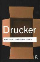 Drucker, Peter - Innovation and Entrepreneurship (Routledge Classics) - 9781138019195 - V9781138019195