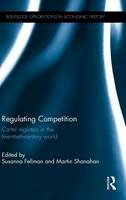 - Regulating Competition: Cartel registers in the twentieth-century world (Routledge Explorations in Economic History) - 9781138021648 - V9781138021648