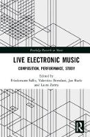 - Live-Electronic Music: Composition, Performance, Study (Routledge Research in Music) - 9781138022607 - V9781138022607