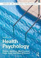Abraham, Charles, Conner, Mark, Jones, Fiona, O'Connor, Daryl - Health Psychology (Topics in Applied Psychology) - 9781138023406 - V9781138023406