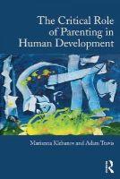 Klebanov, Marianna S., Travis, Adam D. - The Critical Role of Parenting in Human Development - 9781138025134 - V9781138025134