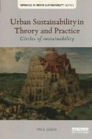 James, Paul - Urban Sustainability in Theory and Practice: Circles of sustainability (Advances in Urban Sustainability) - 9781138025738 - V9781138025738