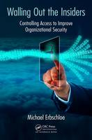Erbschloe, Michael - Walling Out the Insiders: Controlling Access to Improve Organizational Security - 9781138031609 - V9781138031609