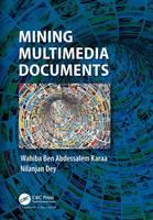 Karaa, Wahiba Ben Abdessalem, Dey, Nilanjan - Mining Multimedia Documents - 9781138031722 - V9781138031722