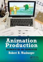 Musburger  PhD, Robert B. - Animation Production: Documentation and Organization - 9781138032644 - V9781138032644