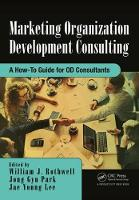 Rothwell, William J, Park, Jong Gyu, Lee, Jae Young - Marketing Organization Development: A How-To Guide for OD Consultants - 9781138033313 - V9781138033313