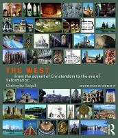 Tadgell, Christopher - The West: From the advent of Christendom to the eve of Reformation (Volume 4) - 9781138038929 - V9781138038929