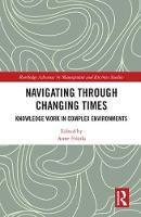 Eskola, Anne - Navigating Through Changing Times: Knowledge Work in Complex Environment (Routledge Advances in Management and Business Studies) - 9781138048461 - V9781138048461