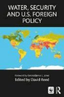 . Ed(s): Reed, David - Water, Security and U.S. Foreign Policy - 9781138051515 - V9781138051515