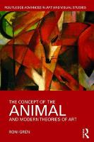 Grén, Roni - The Concept of the Animal and Modern Theories of Art (Routledge Advances in Art and Visual Studies) - 9781138054264 - V9781138054264