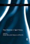 - New Directions in Sport History (Sport in the Global Society - Historical perspectives) - 9781138057333 - V9781138057333