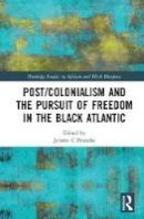 - Post/Colonialism and the Pursuit of Freedom in the Black Atlantic (Routledge Studies on African and Black Diaspora) - 9781138061477 - V9781138061477