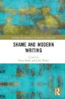- Shame and Modern Writing (Routledge Interdisciplinary Perspectives on Literature) - 9781138067271 - V9781138067271