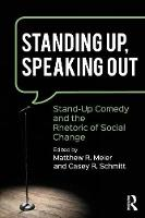 - Standing Up, Speaking Out: Stand-Up Comedy and the Rhetoric of Social Change - 9781138100299 - V9781138100299