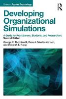 Thornton III, George C., Mueller-Hanson, Rose A., Rupp, Deborah E. - Developing Organizational Simulations: A Guide for Practitioners, Students, and Researchers (Applied Psychology Series) - 9781138119291 - V9781138119291