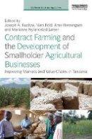 . Ed(s): Kuzilwa, Joseph A.; Fold, Niels; Henningsen, Arne; Larsen, Marianne Nylandsted - Contract Farming and the Development of Smallholder Agricultural Businesses - 9781138120747 - V9781138120747