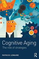 Lemaire, Patrick - Cognitive Aging: The Role of Strategies - 9781138121386 - V9781138121386