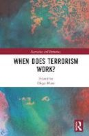- When Does Terrorism Work? (Extremism and Democracy) - 9781138123502 - V9781138123502