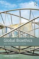 Have, Henk Ten - Global Bioethics - 9781138124103 - V9781138124103