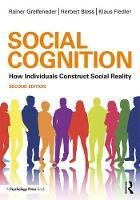 Greifeneder, Rainer, Bless, Herbert, Fiedler, Klaus - Social Cognition: How Individuals Construct Social Reality (Social Psychology: A Modular Course (Paperback)) - 9781138124455 - V9781138124455