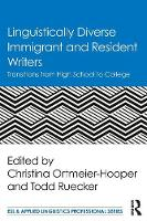 - Linguistically Diverse Immigrant and Resident Writers: Transitions from High School to College (ESL & Applied Linguistics Professional Series) - 9781138125537 - V9781138125537