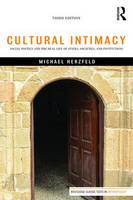 Herzfeld, Michael - Cultural Intimacy: Social Poetics and the Real Life of States, Societies, and Institutions (Routledge Classic Texts in Anthropology) - 9781138125759 - V9781138125759