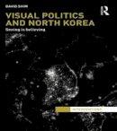 Shim, David - Visual Politics and North Korea - 9781138125995 - V9781138125995