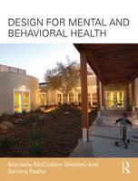 McCuskey Shepley, Mardelle, Pasha, Samira - Design for Mental and Behavioral Health - 9781138126367 - V9781138126367