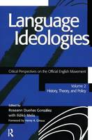 - Language Ideologies: Critical Perspectives on the Official English Movement, Volume II: History, Theory, and Policy - 9781138160859 - V9781138160859